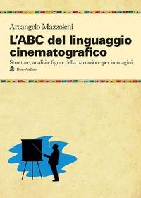 L'ABC del linguaggio cinematografico