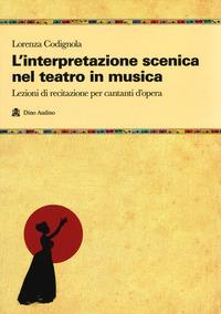 L'interpretazione scenica nel teatro in musica