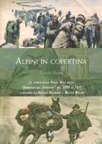 """Alpini in copertina: la storia delle Penne Nere nella """"Domenica del Corriere"""" dal 1899 al 1971 illustrate da Achille Beltrame e Walter Molino"""