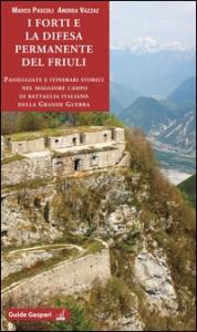 I forti e la difesa permanente del Friuli