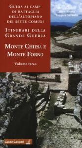 Vol. 3: Monte Chiesa e Monte Forno
