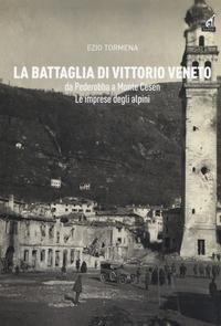 La battaglia di Vittorio Veneto