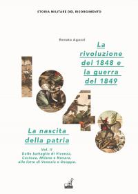 Volume 2: Dalle battaglie di Vicenza, Custoza, Milano e Novara, alle lotte di Venezia e Osoppo