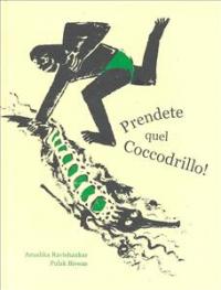 Prendete quel coccodrillo!