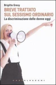 Breve trattato sul sessismo ordinario