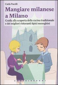 Mangiare milanese a Milano