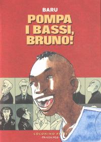 Pompa i bassi, Bruno!