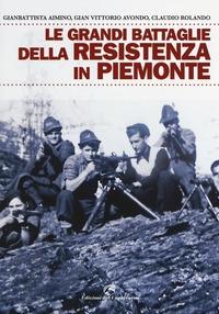Le grandi battaglie della Resistenza in Piemonte