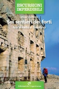 Sui sentieri dei forti tra Veneto e Trentino