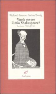 Vuole essere il mio Shakespeare?