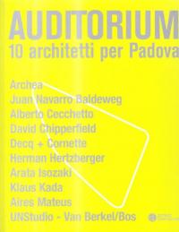 Auditorium: 10 architetti per Padova