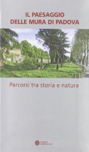 Il paesaggio delle mura di Padova