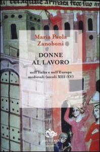 Donne al lavoro nell'Italia e nell'Europa medievali (secoli 13.-15.)