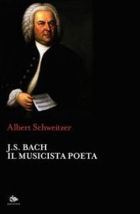 J. S. Bach il musicista poeta