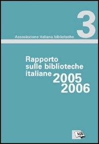 Rapporto sulle biblioteche italiane 2005-2006