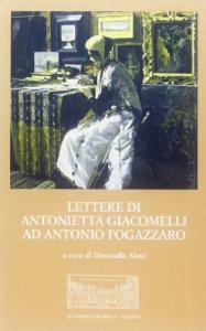 Lettere di Antonietta Giacomelli ad Antonio Fogazzaro