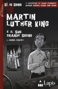Martin Luther King e il suo grande sogno