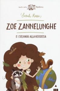 Zoe zannelunghe e i selvaggi alla riscossa