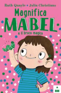 Magnifica Mabel e il bruco magico