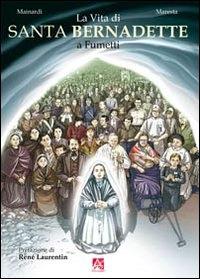 La vita di santa Bernadette