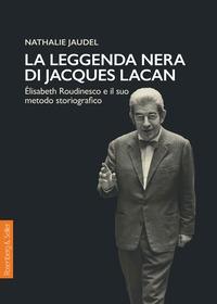 La leggenda nera di Jacques Lacan