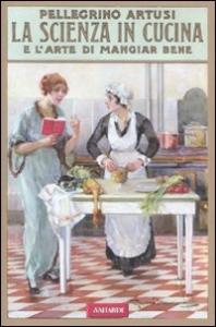 ˆLa ‰scienza in cucina e l'arte di mangiar bene