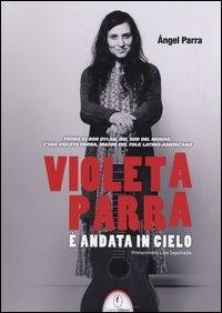 Violeta Parra è andata in cielo