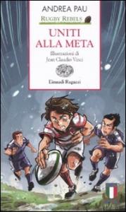 Rugby Rebels. Uniti alla meta