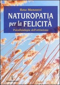 Naturopatia per la felicità