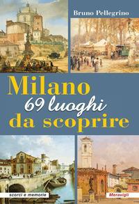 Milano 69 luoghi da scoprire
