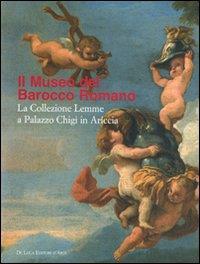Il  Museo del barocco romano: la collezione Lemme a Palazzo Chigi in Ariccia