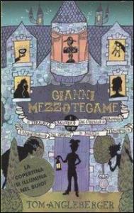 Gianni Mezzotegame, o, Il terribile mistero del castello di Tempofosco, oppure, L'allentamento del corsetto di Milady Tempofosco