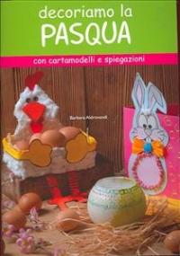 Decoriamo la Pasqua