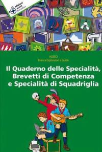 Il quaderno delle specialità, brevetti di competenza e specialità di squadriglia