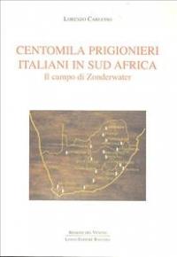 Centomila prigionieri italiani in Sud Africa