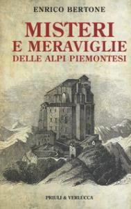 Misteri e meraviglie delle Alpi piemontesi