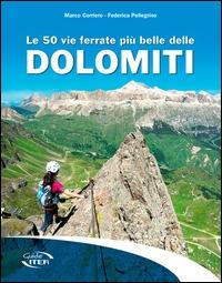 Le 50 vie ferrate più belle delle Dolomiti