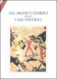 Gli archivi storici delle case editrici
