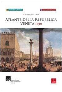 Atlante della Repubblica veneta 1790 [Risorsa elettronica]