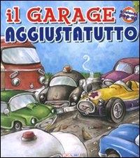 Il garage aggiustatutto