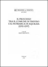 Il processo tra il Comune di Treviso e il patriarca di Aquileia (1292-1297)