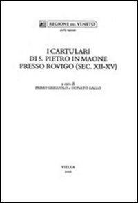 I cartulari di S. Pietro in Maone presso Rovigo (sec. XII-XV)