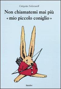 """Non chiamatemi mai più """"mio piccolo coniglio"""""""