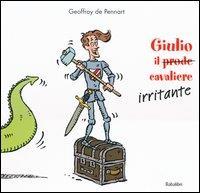 Giulio il prode cavaliere irritante
