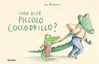 Cosa dice piccolo coccodrillo?