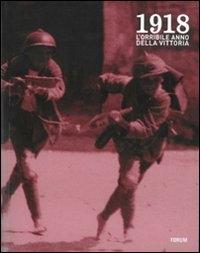 1918: l'orribile anno della vittoria
