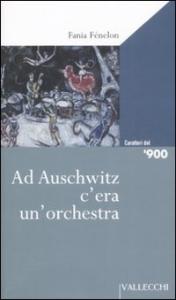 Ad Auschwitz c'era un'orchestra