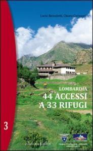 Lombardia : 44 accessi a 33 rifugi / Lucio Benedetti, Chiara Carissoni