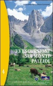 Lombardia : 33 escursioni sui monti pallidi / Lucio Benedetti, Chiara Carissoni