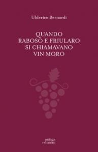Quando Raboso e Friularo si chiamavano vin moro